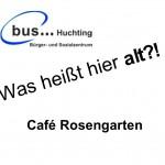 Was heißt hier alt?! Vacances, ALSEHK Computer Bremen, Bremer Heimstiftung, bus... Huchting, Klönhof, Die Johanniter, Cafe Rosengarten, Ortsamt, Quartiersmanagement Huchting, Senioren Weser Wohnpark, bras